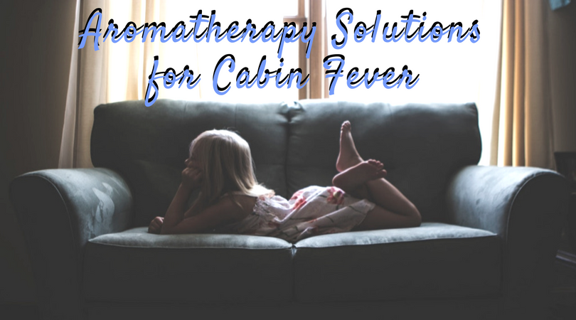 Kids and Cabin Fever: Aromatherapy Solutions